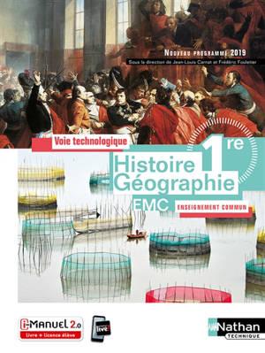 Histoire géographie, EMC, 1re : voie technologique, enseignement commun, nouveau programme 2019 : i-manuel 2.0, livre + licence élève