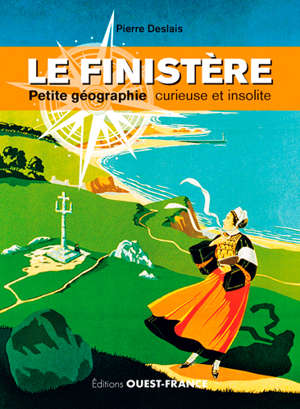 Le Finistère : petite géographie curieuse et insolite