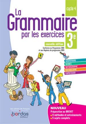 La grammaire par les exercices 3e, cycle 4 : nouveau programme 2019 : cahier interactif, cahier de l'élève + licence élève