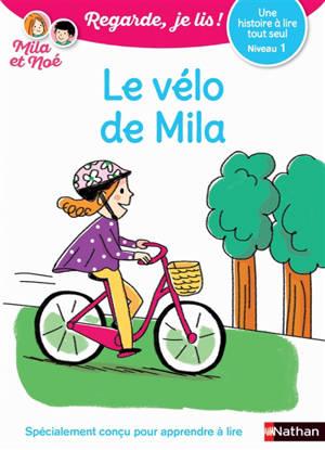 Le vélo de Mila : une histoire à lire tout seul, niveau 1
