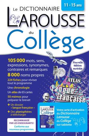 Le dictionnaire Larousse du collège, 11-15 ans