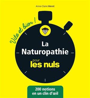 La naturopathie pour les nuls : 200 notions en un clin d'oeil