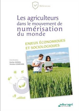 Les agriculteurs dans le mouvement de numérisation du monde : enjeux économiques et sociologiques