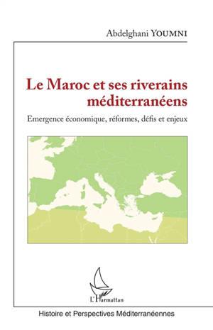 Le Maroc et ses riverains méditerranéens : émergence économique, réformes, défis et enjeux