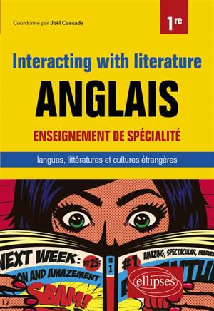 Anglais, interacting with literature : enseignement de spécialité langues, littératures et cultures étrangères, 1re