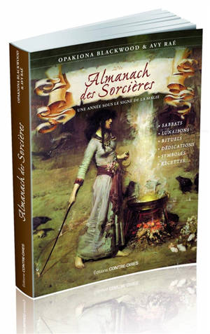 Almanach des sorcières : une année sous le signe de la magie : sabbats, lunaisons, rituels, dédications, symboles, recettes...
