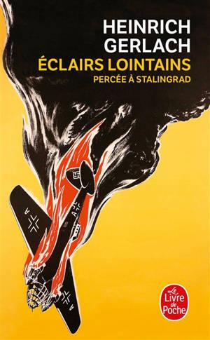 Eclairs lointains : percée à Stalingrad