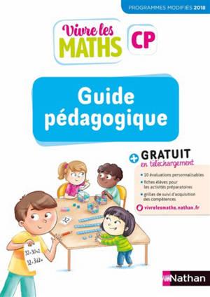Vivre les maths CP : guide pédagogique : programmes modifiés 2018