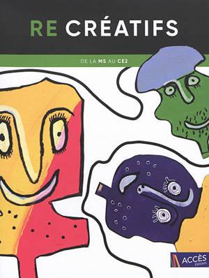 Re-créatifs : pratiques plastiques et opportunités langagières : de la MS au CE2