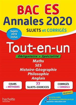 Tout-en-un bac ES, obligatoire + spécialité : annales 2020, sujets et corrigés, sujets 2019 inclus