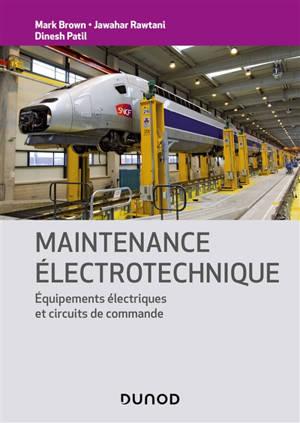 Maintenance électrotechnique : équipements électriques et circuits de commande