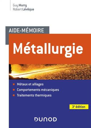Métallurgie : métaux et alliages, comportements mécaniques, traitements thermiques