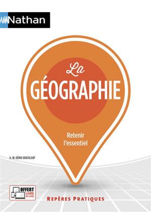La géographie : retenir l'essentiel