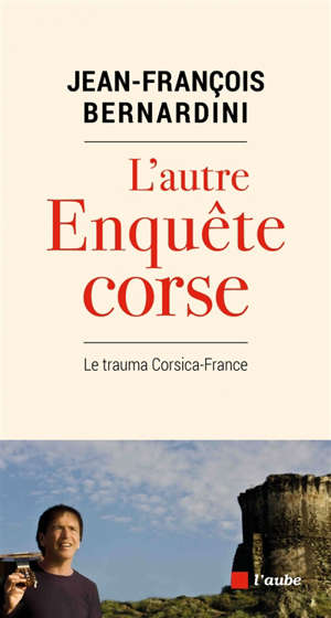 L'autre enquête corse : le trauma Corsica-France