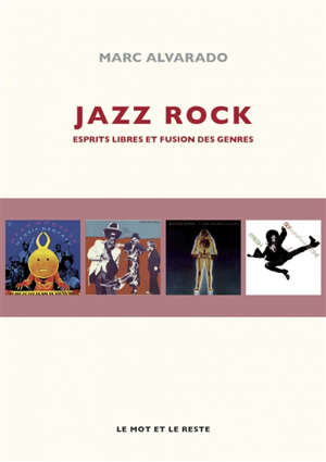 Jazz rock : esprits libres et fusion des genres