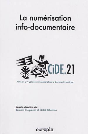 La numérisation info-documentaire : actes du 21e Colloque international sur le document numérique (GiDE.21), Djerba, 4-5 avril 2019