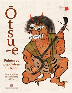 Otsu-e : peintures populaires du Japon : des imagiers du XVIIe siècle à Miro