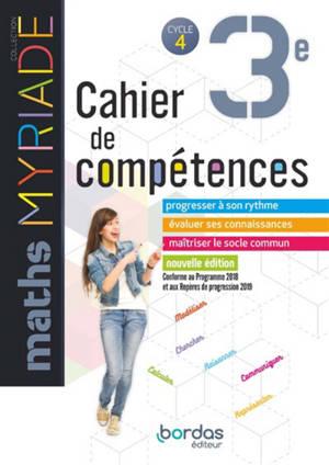 Maths 3e, cycle 4 : cahier de compétences : conforme au programme 2018 et aux repères de progression 2019