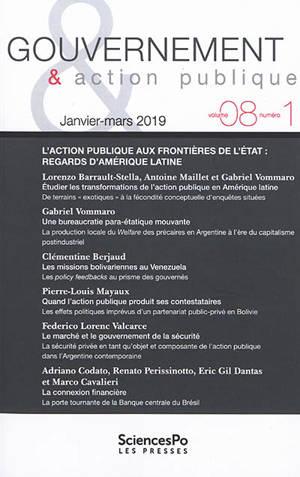 Gouvernement & action publique. n° 8-1, L'action publique aux frontières de l'Etat : regards d'Amérique latine