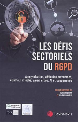 Les défis sectoriels du RGPD : anonymisation, véhicules autonomes, esanté, Fintechs, smart cities, AI et concurrence