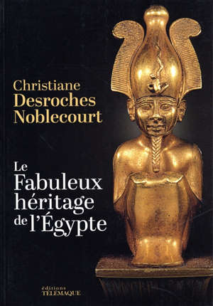 Le fabuleux héritage de l'Egypte