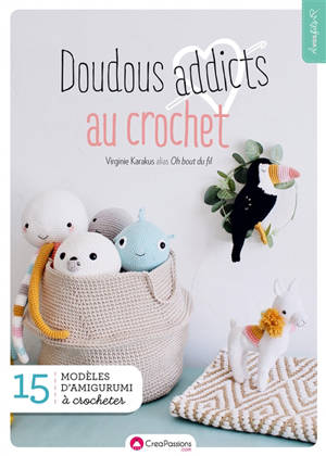 Doudous addicts au crochet : 15 modèles à crocheter