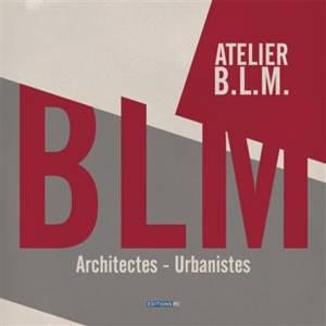 Atelier BLM : architectes, urbanistes