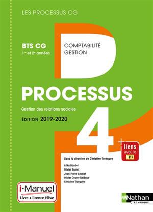Processus 4, gestion des relations sociales : BTS CG 1re et 2e années : livre + licence élève