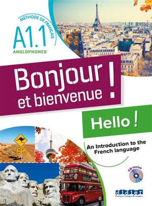 Bonjour et bienvenue !, méthode de français pour anglophones, niveau A1.1 : hello ! An introduction to the French language