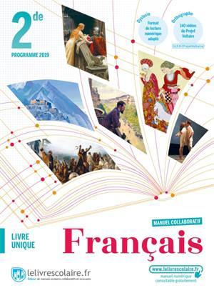 Français 2de, livre unique : programme 2019 : manuel collaboratif