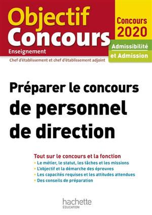 Préparer le concours de personnel de direction : tout sur le concours et la fonction : admissibilité et admission, concours 2020