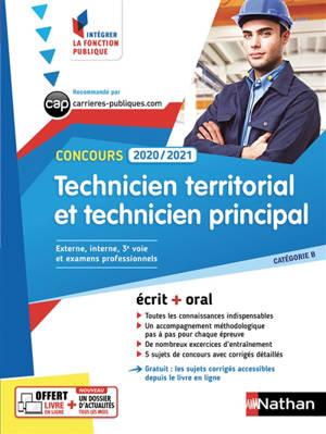 Technicien territorial et technicien principal, concours 2020-2021 : catégorie B, concours externe, interne, 3e voie, examens professionnels : écrit + oral