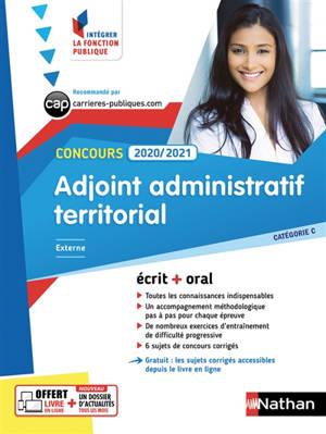 Adjoint administratif territorial, concours 2020-2021 : catégorie C, externe, interne, 3e voie : écrit + oral