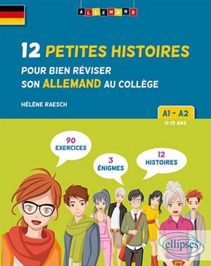 12 petites histoires pour bien réviser son allemand au collège, A1-A2