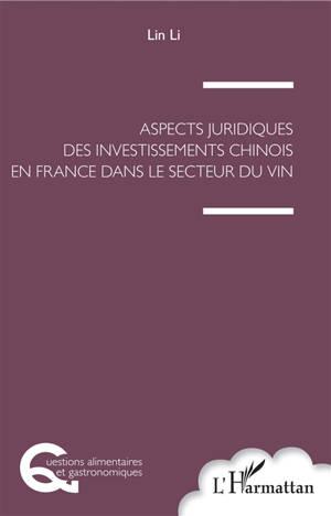 Aspects juridiques des investissements chinois en France dans le secteur du vin