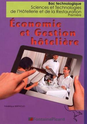 Economie et gestion hôtelière : bac technologique sciences et technologies de l'hôtellerie et de la restauration, première