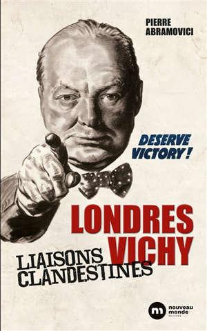 Londres-Vichy : liaisons clandestines