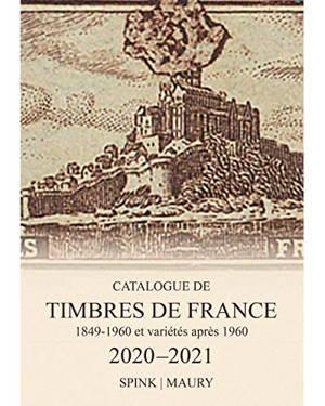 Catalogue de timbres de France : 1849-1960 et variétés après 1960 : 2020-2021