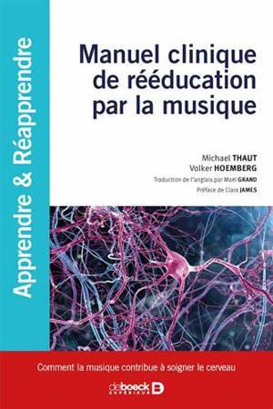 Manuel clinique de rééducation par la musique : comment la musique contribue à soigner le cerveau