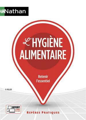L'hygiène alimentaire : retenir l'essentiel