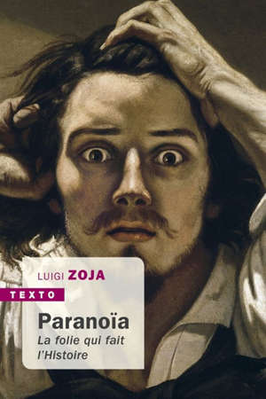Paranoïa : la folie qui fait l'histoire