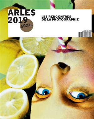 Arles 2019, les Rencontres de la photographie