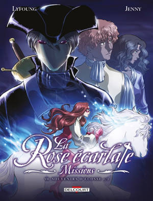 La rose écarlate : missions, Volume 7, Souvenirs d'Ecosse. Volume 1