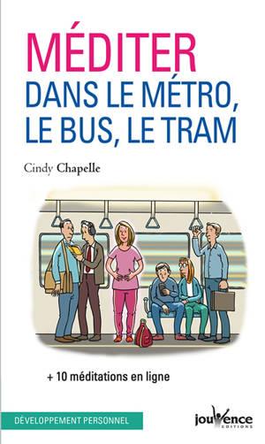 Méditer dans le métro, le bus et le tram : s'ancrer dans l'instant présent