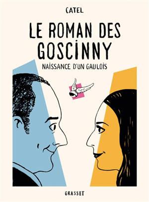 Le roman des Goscinny. Volume 1, Naissance d'un Gaulois