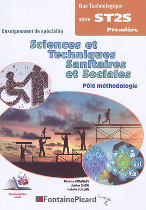 Sciences & techniques sanitaires et sociales, bac technologique série ST2S première : enseignement de spécialité : pôle méthodologie