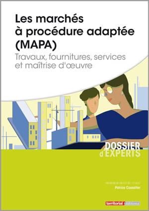 Les marchés à procédure adaptée (MAPA) : travaux, fournitures, services et maîtrise d'oeuvre