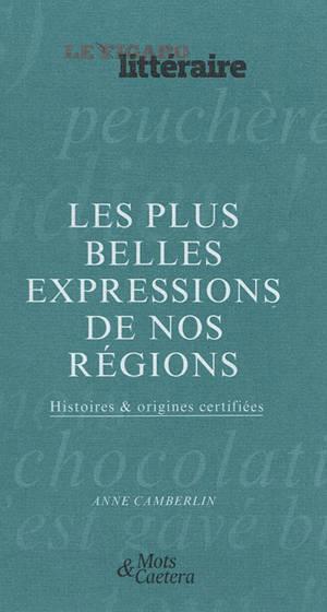 Les plus belles expressions de nos régions : histoires & origines certifiées