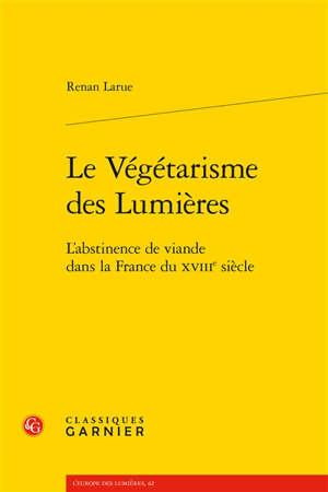 Le végétarisme des Lumières : l'abstinence de viande dans la France du XVIIIe siècle