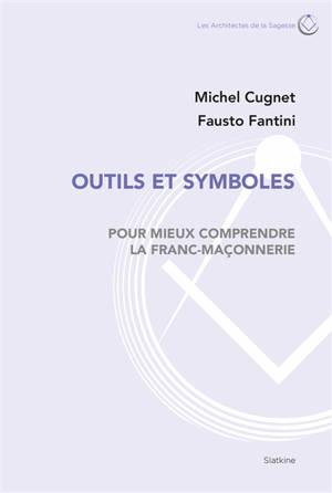 Outils et symboles pour mieux comprendre la franc-maçonnerie